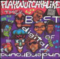 Playwutchyalike - The Best of digital underground